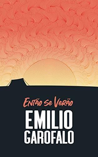 Emílio Garofalo Neto - Então se verão (Um ano de histórias)