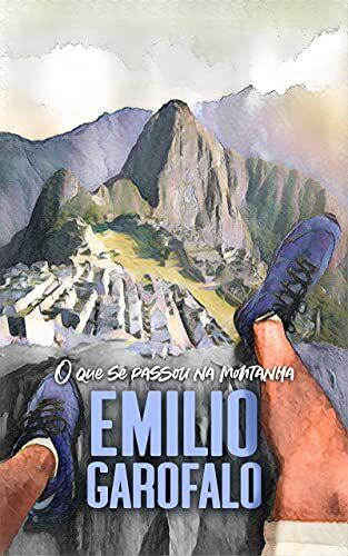 Emílio Garofalo Neto, O que se passou nas montanhas - Um ano de histórias