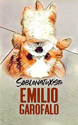 Emílio Garofalo Neto - Sobrenatuxisto (Um ano de histórias)