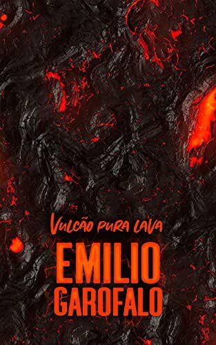 Vulcão Pura Lava (1 ano de histórias) - Emílio Garofalo Neto