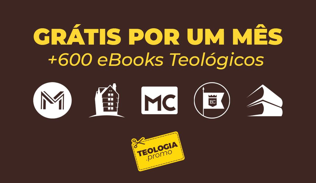 +600 eBooks teológicos grátis (Monergismo, Thomas Nelson, Trinitas e outras) por um mês