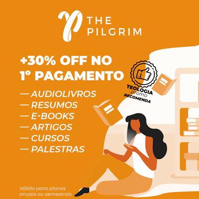 Conheça The Pilgrim - 21 dias grátis