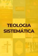 Teologia Sistemática - Lista de livros com 40%